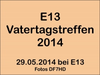 Photo Gallerie » 2014 » 2014 Vatertagstreffen E13